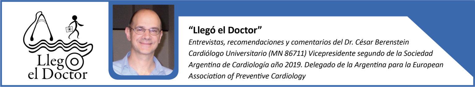 """""""Llegó el Doctor"""" Entrevistas, recomendaciones y comentarios del Dr. César Berenstein"""